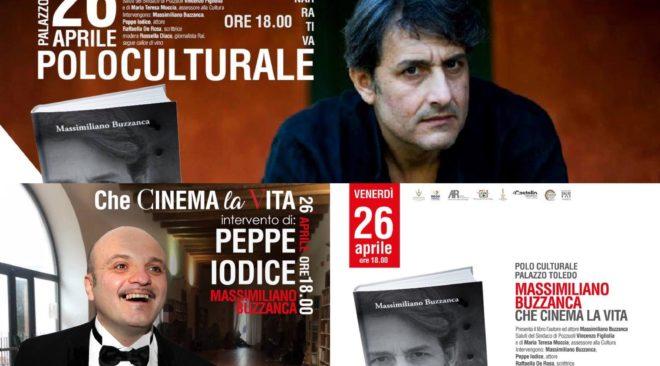 """POZZUOLI/ """"Che Cinema la Vita"""", il romanzo di Buzzanca con Peppe Iodice e Rossella Diaco"""